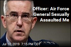 Officer: Air Force General Sexually Assaulted Me