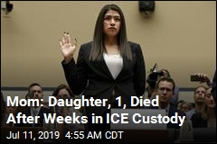 Mom Describes Daughter's Death After Weeks in ICE Custody