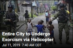 Entire City to Undergo Exorcism via Helicopter