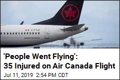 'We All Hit the Roof': Turbulence Injures 35 on Air Canada Flight