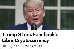 Trump Slams Facebook's Libra Cryptocurrency