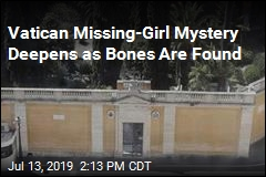 Vatican Missing-Girl Mystery Deepens as Bones Are Found