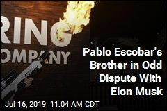 Pablo Escobar's Brother to Elon Musk: Flamethrower Was My Idea