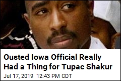 Ousted Iowa Official Really Had a Thing for Tupac Shakur