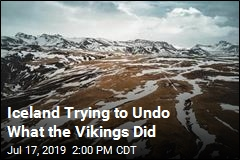 Iceland Trying to Undo What the Vikings Did
