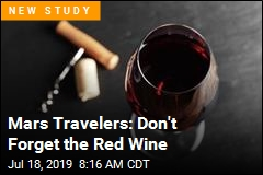 Mars Travelers: Don't Forget the Red Wine