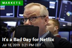 It's a Bad Day for Netflix