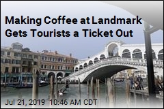 Making Coffee at Landmark Gets Tourists a Ticket Out