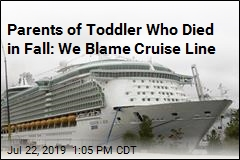 Parents of Toddler: We Blame Cruise Line
