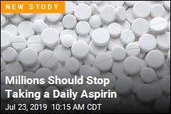 Millions Should Stop Taking a Daily Aspirin