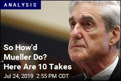 So How'd Mueller Do? Here Are 6 Takes