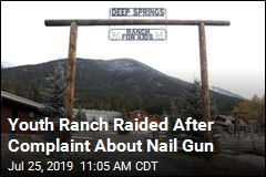 Youth Ranch Raided After Complaint About Nail Gun