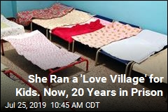 She Ran a 'Love Village' for Kids. Now, 20 Years in Prison