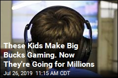 These Kids Make Big Bucks Gaming. Now They're Going for Millions