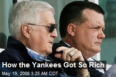 How the Yankees Got So Rich