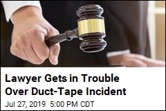 Lawyer Gets in Trouble Over Duct-Tape Incident