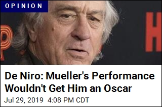 De Niro: Mueller's Performance Wouldn't Get Him an Oscar