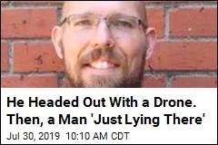 He Headed Out With a Drone. Then, a Man 'Just Lying There'