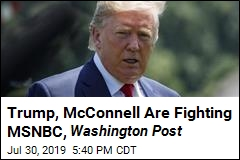 Trump, McConnell Are Fighting MSNBC, Washington Post
