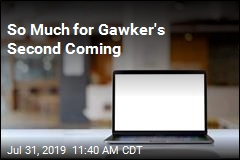 So Much for Gawker's Second Coming