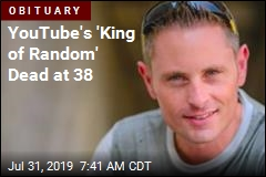 YouTube's 'King of Random' Dead at 38