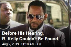 Before His Hearing, R. Kelly Couldn't Be Found