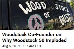 Woodstock Co-Founder on Why Woodstock 50 Imploded