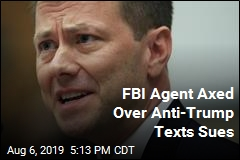FBI Agent Axed Over Anti-Trump Texts Sues