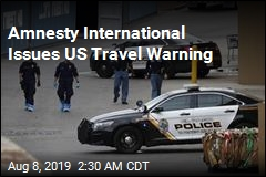 Amnesty International Issues US Travel Warning