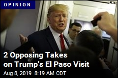 2 Opposing Takes on Trump's El Paso Visit