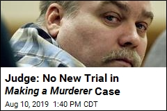 Judge: No New Trial in Making a Murderer Case