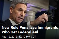 New Rule Penalizes Immigrants Who Get Federal Aid