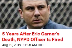 NYPD Fires Cop Who Wrapped Arm Around Eric Garner's Neck