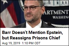 After Epstein Suicide, Prisons Chief Reassigned