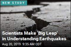 Scientists Make 'Big Leap' in Understanding Earthquakes
