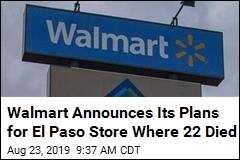 Walmart Will Reopen the El Paso Store Where 22 Died