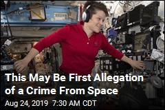 This May Be First Allegation of a Crime From Space