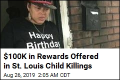 $100K in Rewards Offered in St. Louis Child Killings