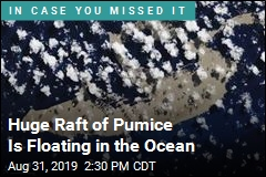 Huge Raft of Pumice Is Floating in the Ocean