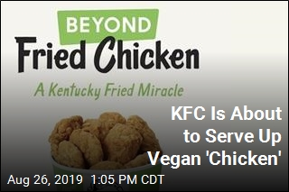 Coming to KFC: Plant-Based 'Chicken'