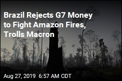 Brazil Rejects G7 Money to Fight Amazon Fires, Trolls Macron