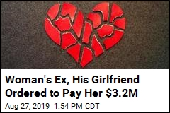 Woman's Ex, His Girlfriend Ordered to Pay Her $3.2M