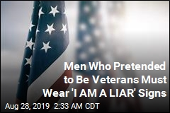 Men Who Pretended to Be Veterans Must Wear 'I AM A LIAR' Signs