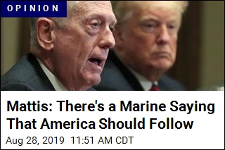 Mattis: There's a Marine Saying That America Should Follow
