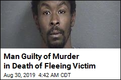 Man Guilty of Murder in Death of Fleeing Victim