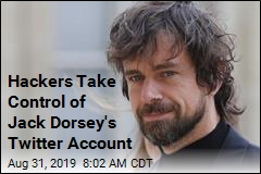 Hackers Take Control of Jack Dorsey's Twitter Account