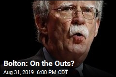 Bolton's Clout With Trump Is Looking Iffy