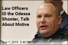 Law Officers Talk About Odessa, ID the Shooter