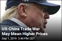 US-China Trade War May Mean Higher Prices