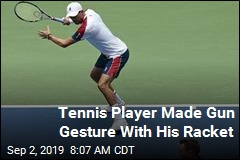 Tennis Player Made Gun Gesture With His Racket